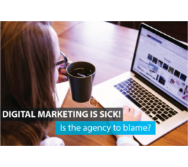 Digital Marketing is sick. Is the agency to blame?